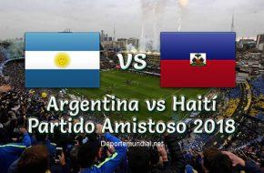 Argentina vs Haití en vivo partido amistoso 2018