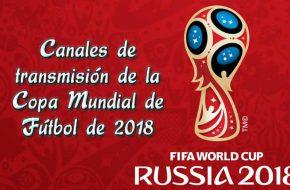 Canales de transmisión copa mundial rusia 2018