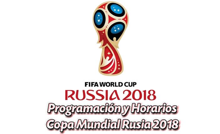 Programación y Horarios Copa Mundial de Rusia 2018