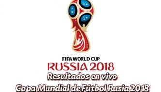 Resultados en VIVO – Copa Mundial de Rusia 2018