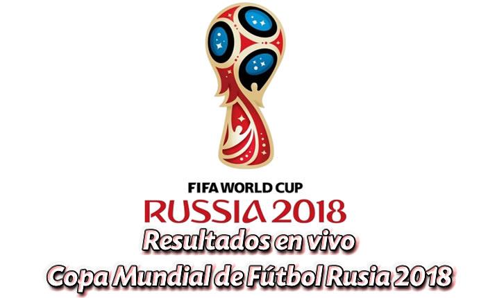 Resultados Copa Mundial de Rusia 2018
