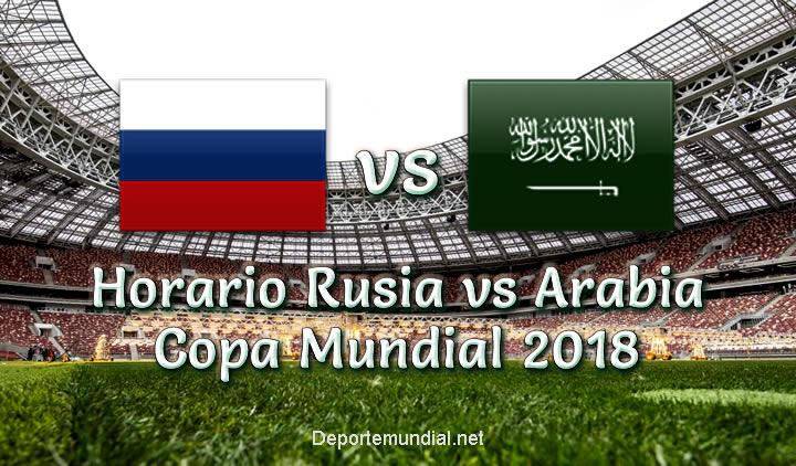 A que hora Juega Rusia vs Arabia Saudita Copa Mundial Rusia 2018