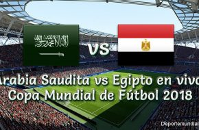 Arabia Saudita vs Egipto en vivo Copa Mundial Rusia 2018
