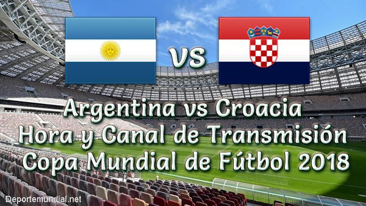 Argentina vs Croacia Hora y Canal de TV en vivo Copa Mundial 2018
