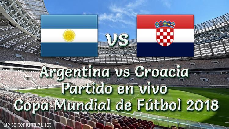 Argentina vs Croacia en vivo Copa Mundial 2018