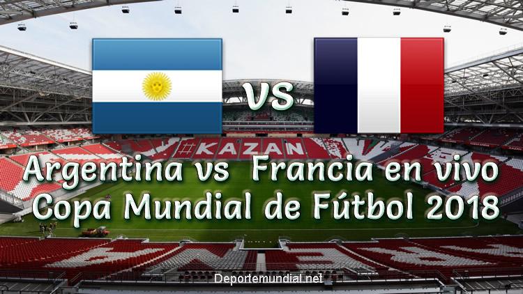 Argentina vs Francia en vivo Copa Mundial Rusia 2018