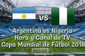 Argentina vs Nigeria Hora y Tv en vivo Copa Mundial Rusia 2018