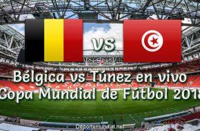Bélgica vs Túnez en VIVO Copa Mundial Rusia 2018