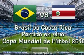 Brasil vs Costa Rica en vivo Copa Mundial Rusia 2018