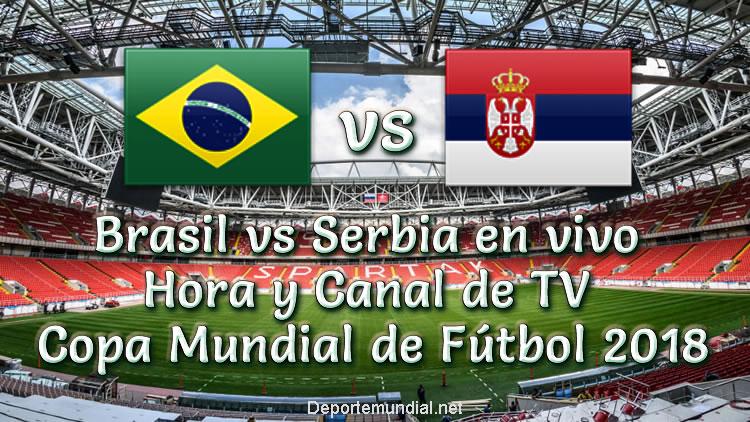 Brasil vs Serbia en vivo Hora y Canal Copa Mundial Rusia 2018