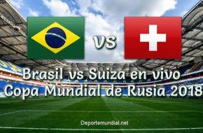 Brasil vs Suiza en vivo Copa Mundial Rusia 2018
