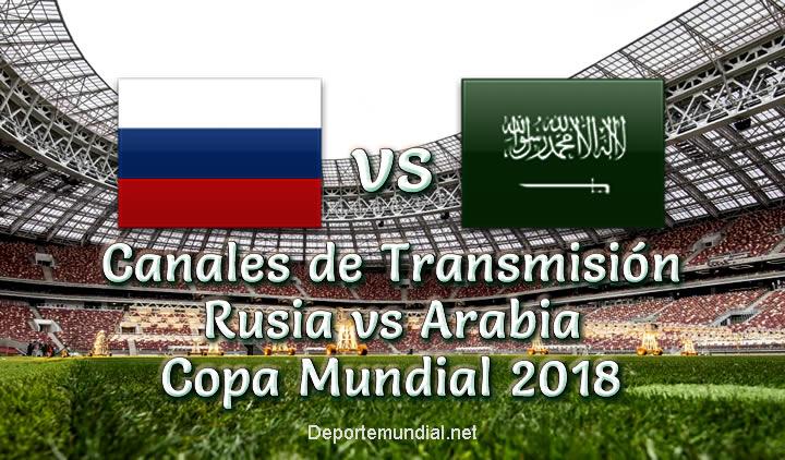 Canales de Transmisión Rusia vs Arabia Copa Mundial 2018