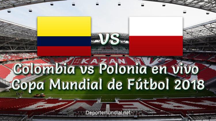 Colombia vs Polonia en VIVO Copa Mundial Rusia 2018