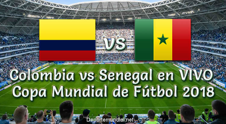 Colombia vs Senegal en vivo Copa Mundial 2018