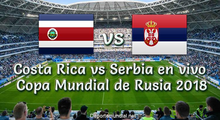 Costa Rica vs Serbia en vivo Copa Mundial Rusia 2018
