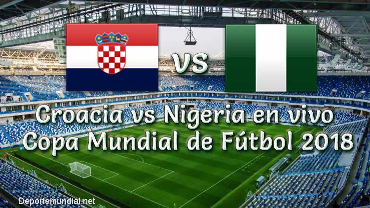 Croacia vs Nigeria en vivo Copa Mundial 2018