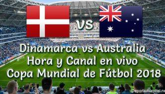 Dinamarca vs Australia Hora y Canal en vivo Copa Mundial 2018