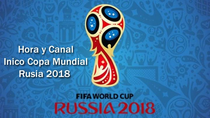 Hora y Canal de Transmisión Inicio de Copa Mundial Rusia 2018