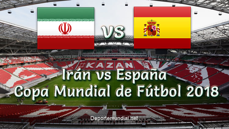 Irán vs España en VIVO Copa Mundial 2018