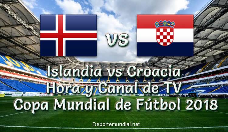 Islandia vs Croacia Hora y Canal de tv Copa Mundial Rusia 2018