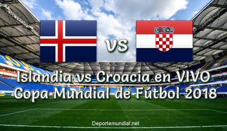 Islandia vs Croacia en vivo Copa Mundial Rusia 2018