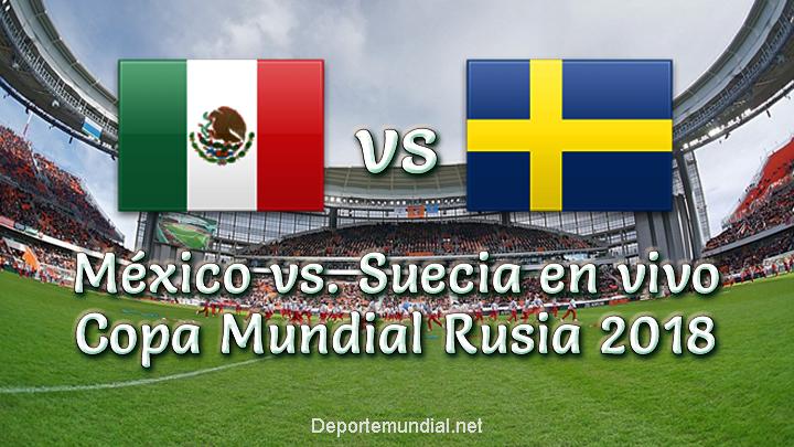 México vs Suecia en vivo Copa Mundial Rusia 2018