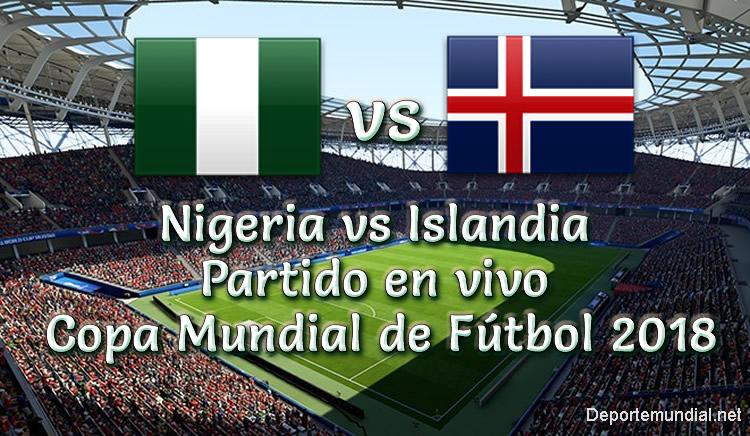 Nigeria vs Islandia en vivo Copa Mundial Rusia 2018