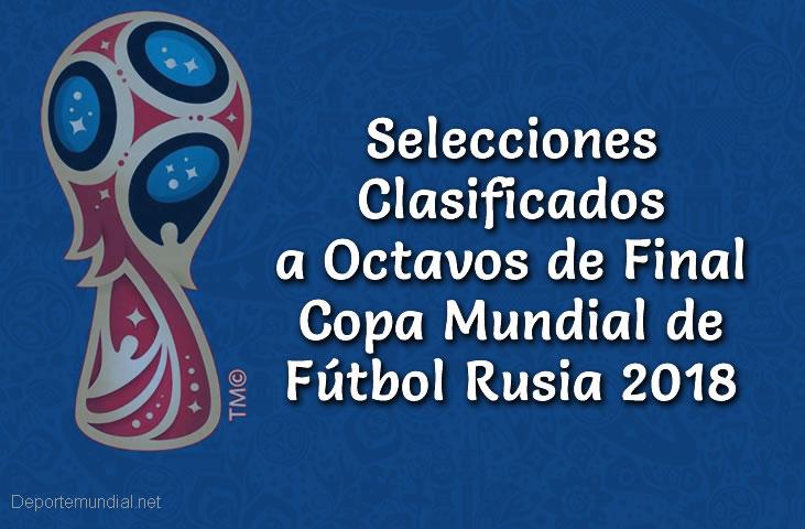Selecciones Clasificados a Octavos de Final Copa Mundial Rusia 2018