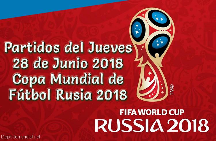 Partidos del 28 de Junio Copa Mundial Rusia 2018