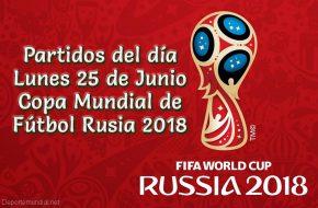Partidos del Lunes 25 de Junio Copa Mundial 2018