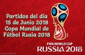 Partidos del día 15 de Junio Copa Mundial 2018