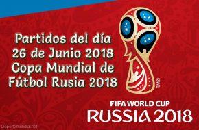 Partidas del día 26 de Junio Copa Mundial 2018