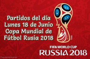 Partidos del Lunes 18 de junio 2018 en Copa Mundial Rusia 2018