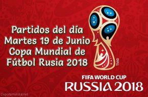 Partidos del martes 19 de Junio Copa Mundial 2018