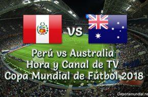 Perú vs Australia: Hora y Canal de Tv en VIVO Copa Mundial Rusia 2018 Este 26 de Junio 2018