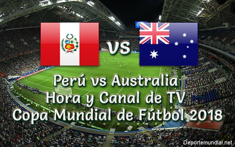 Perú vs Australia Hora y Canal Copa Mundial Rusia 2018