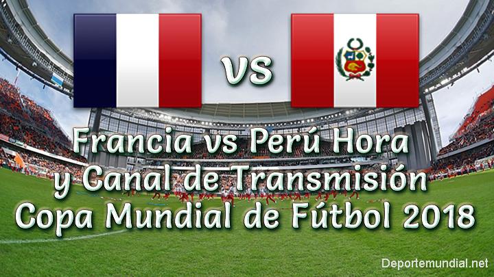 Perú vs Francia Hora y Canal en vivo Copa Mundial Rusia 2018