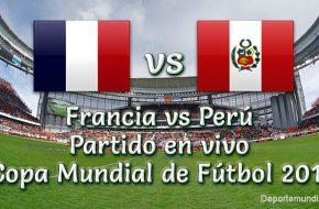 Perú vs Francia en vivo Copa Mundial Rusia 2018