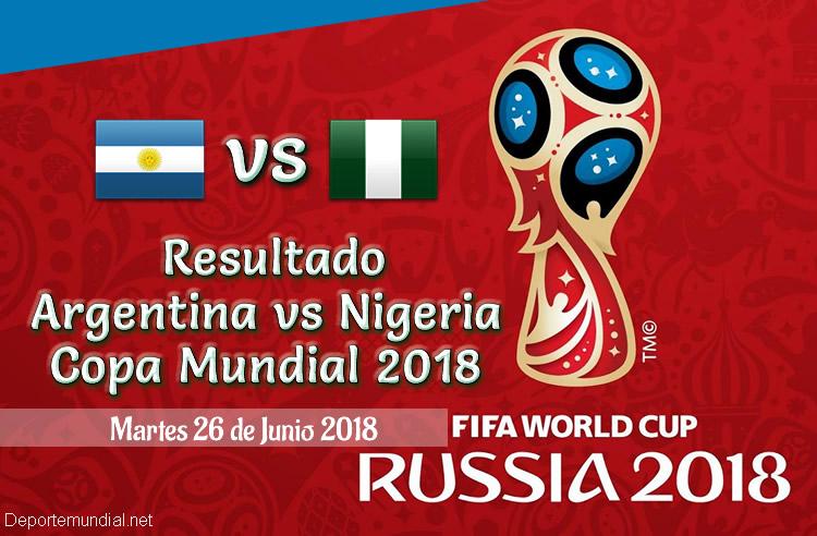 Resultado Argentina vs Nigeria en vivo Copa Mundial 2018