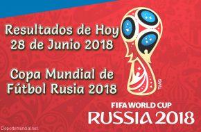 Resultados de Hoy 28 de Junio Copa Mundial 2018