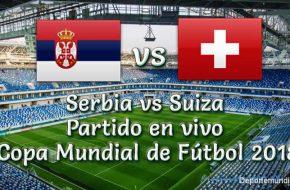 Serbia vs Suiza Copa Mundial Rusia 2018