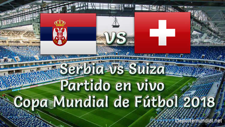 resultado serbia vs suiza 1 2 goles y resumen copa