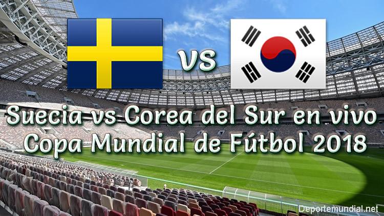 Suecia vs Corea del Sur en VIVO Copa Mundial Rusia 2018