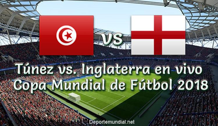Túnez vs Inglaterra en VIVO Copa Mundial Rusia 2018