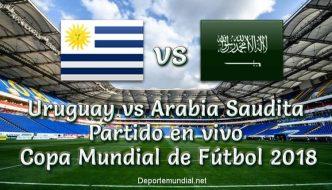 Uruguay vs Arabia Saudita en vivo Copa Mundial Rusia 2018
