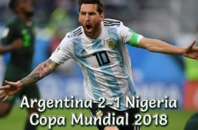 Video Argentina vs Nigeria Gol messi Mundial 2018