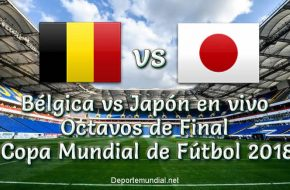 Bélgica vs Japón en vivo Octavos Copa Mundial Rusia 2018