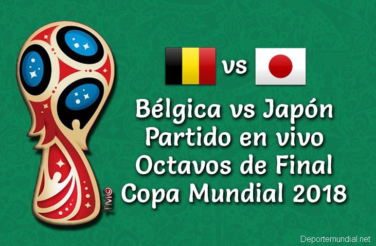 Bélgica vs Japón en vivo y directo Octavos Copa Mundial 2018