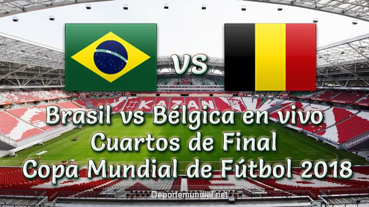 Brasil vs Bélgica en vivo Cuartos de final Copa Mundial Rusia 2018
