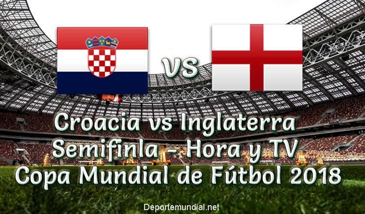 Croacia vs Inglaterra Hora y Tv en vivo Semifinal Copa Mundial 2018